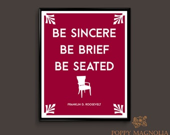 """FDR """"Be Seated"""" Quote Poster / Office Wall Art"""