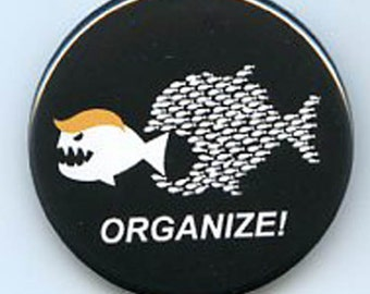 ORGANIZE anti Trump button