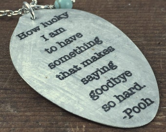 Friend Goodbye Gift, Going Away Present, Winnie the Pooh Quote Pendant Necklace, Spoon Jewelry, Silverware Jewelry, Memorial Gift