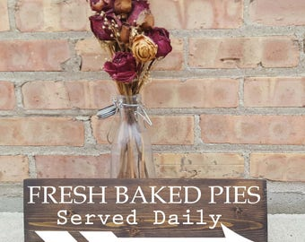 Fresh Baked Pies, served daily, kitchen decor, wood signs, rustic sign, wall decor