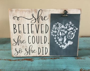 She Believed She Could So She Did Inspirational Rustic Wood Photo Display/Photo Clipboard/Inspirational Sign/Graduation Sign