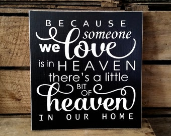 Memorial Gift, Because someone we Love is in Heaven, there's a Little Bit of Heaven in Our Home, Framed Sign Memorial Sign