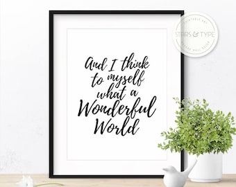 Wonderful World, PRINTABLE Wall Art, Happt Life Quote, Louis Armstrong, Wanderlust, Modern Black Typography, Digital Download Poster Print