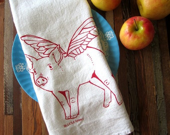 Tea Towel - Screen Print Tea Towel - Flour Sack Towel - Eco Friendly Dish Towels - When Pigs Fly - Kitchen Towels - Christmas Tea Towel