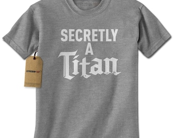 Secretly A Titan Mens T-shirt