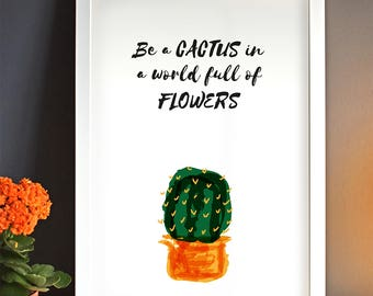 Be A Cactus print, inspirational quote, lively wall art, positive thinking, original illustration