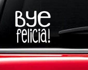Bye Felicia! car decal