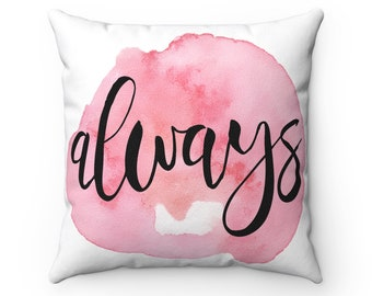 Always Inspirational Square Decorator Pillow Case