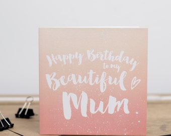 Happy Birthday To My Beautiful Mum - Ombre Greetings Card