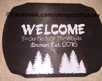 "Custom ""Our neck of the woods"" sign"