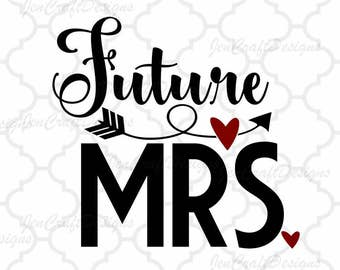 Future Mrs SVG Bride SVG, Dxf, eps, printable png, cuttable File for Cutting Machines Cameo Cricut, clip art, Bridesmaid Instant download