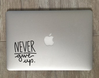 Never Give Up               , Laptop Stickers, Laptop Decal, Macbook Decal, Car Decal, Vinyl Decal