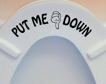 Put Me Down - Toilet Seat Lid Decal