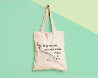 Narwhal Be So Awesome That Everyone Thinks You're a Myth Narwhale Unicorn of the Sea Narwal Gift Tote bag