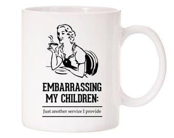 Mother's Day EMBARRASSING MY CHILDREN Ceramic Coffee Mug 11oz Perfect Gift!