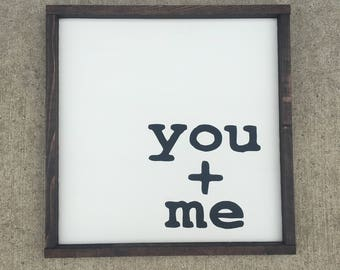 You and me painted wood sign