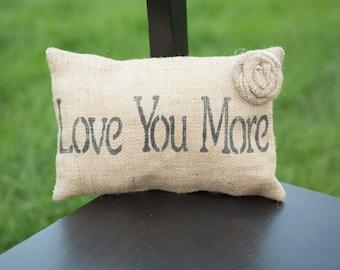 Love You More Decorative Pillow Decor Pillow Simple Pillow burlap pillow15x10accent pillow