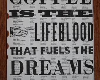 Coffee Is The Lifeblood That Fuels The Dreams Of Champions Letterpress Poster on Dictionary Page