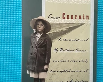 The Road From Coorain: A Woman's Exquisitely Clear-sighted Memoir Of Growing Up Australian by Jill Ker Conway
