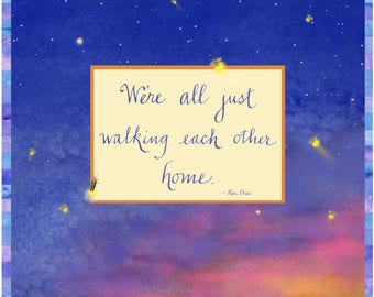 We're All Just Walking Each Other Home Watercolor Art Tile - Inspirational Quote Decor - Gift For Loss - Watercolor Quote