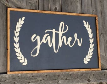 Fixer Upper Inspired Gather Sign