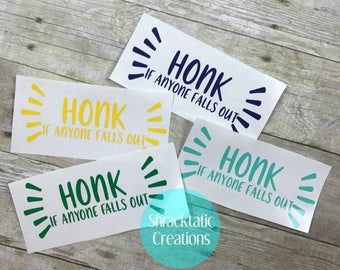 Honk Decal , Honk if Anyone Falls Out Decal , Funny Decal, Van decal , Bus Decal , RV Decal , SUV Decal , Humorous Decal , Family Car Decal