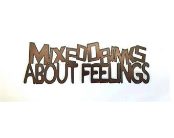 Mixed Drinks about Feelings Sign