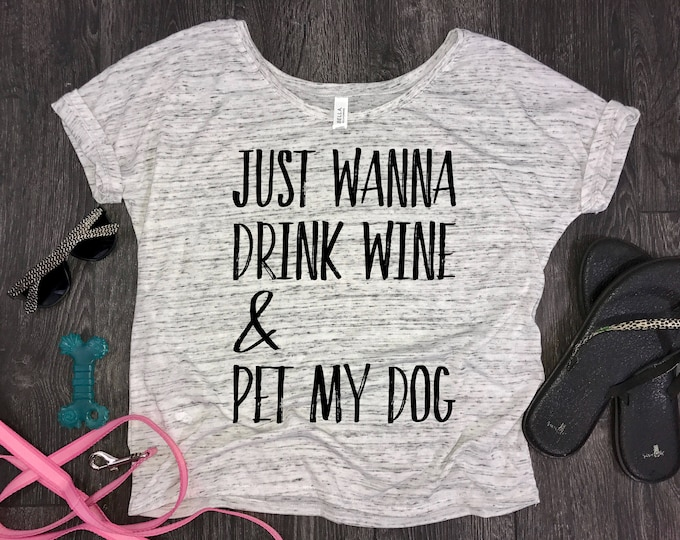 Featured listing image: Just wanna drink wine and pet my dog slouchy womens t-shirt, fur mom tank, white marble, fur baby, funny dog shirt, dog shirt, dog wine tee