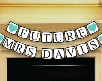 Wedding Shower Decoration - Future Mrs Banners - Bridal Shower Banners - CUSTOMIZE YOUR NAME
