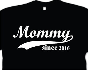Mommy Since (Any Year) Shirt New Mom T-Shirt Gift For Mom New Baby Mothers Day Gift Newborn Shirt