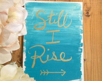 Still I Rise, inspirational wall art, teal, gold lettered motivational sign, strong women quotes, Canvas sign with quote