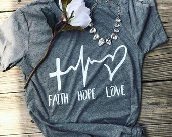 Faith hope love shirt - inspirational - christian - blessed shirt - faith shirt - religious - scripture