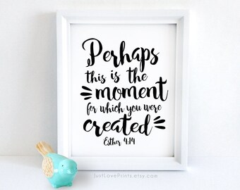 Perhaps this is the moment for which you were created   Esther 4:14   Catholic Christian Art   8x10 Print