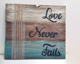 Love Never Fails //  Wood Sign //  Rustic //  Colored // Teal // Handmade