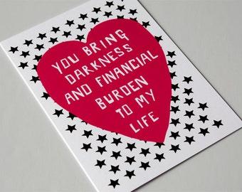 Funny Valentine Card, Romantic Card, Relationship, Dark Humour, Anti Valentine, Love Card, Funny Greeting Card,  FINANCIAL BURDEN