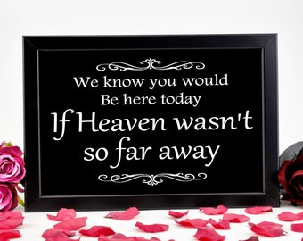 We Know You Be Here Today, Wedding Sign, Memorial Table Sign, Sentimental Sign, Heaven Sign, Wedding Remembrance, Loved Ones In Heaven, Gift