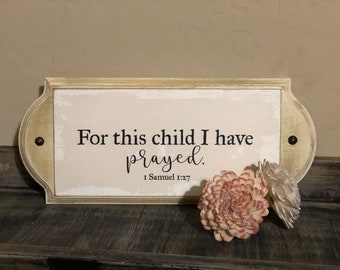 For this child i prayed 6x14 wood sign
