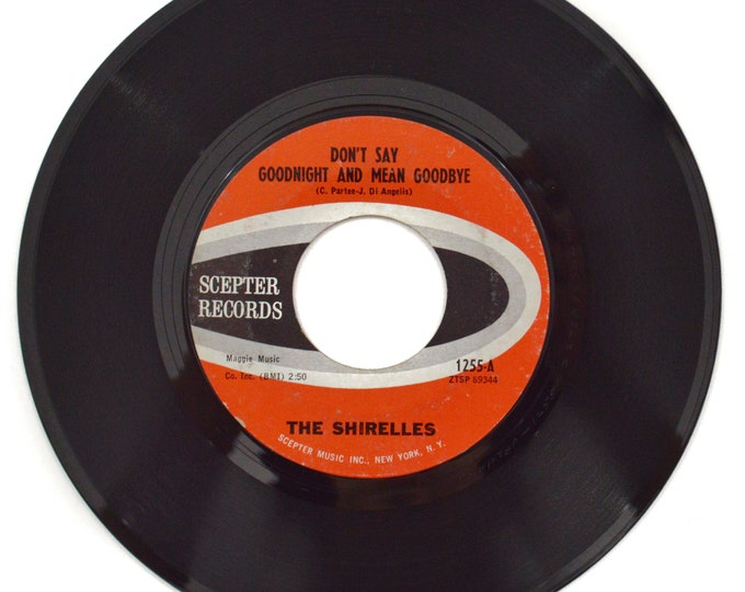 Vintage 60s The Shirelles Don't Say Goodnight and Mean Goodbye Pop Soul 45 RPM Single Record Vinyl
