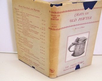 1949 Chats on Old Pewter by H.J.L.J. Masse Hard Cover with Dust Jacket Reference
