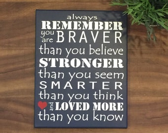 Always remember you are braver than you believe stronger than you seem and smarter than you think custom colors Canvas wall sign winnie the