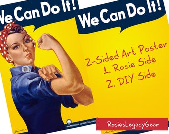 "Rosie the Riveter Poster--Two Sides - Rosie Side and DIY Side: Rosie ""We Can Do It!"" Side  AND DIY ""You the Riveter"" Side. Be a Star. RtR-3"