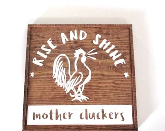 READY TO SHIP funny wooden farmhouse sign.  Rise and Shine mother cluckers farm style sign.  Housewarming wedding gift farmer farmhouse.
