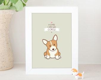 Dog Print - Home Is Where Your Corgi Is, Corgi Print, Cute Corgi Print, Home Decor, gift under 10