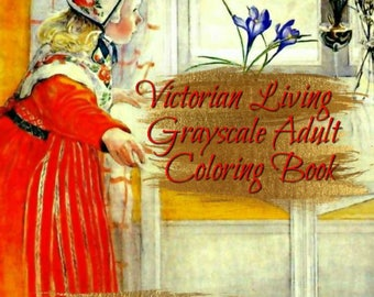 PDF of Victorian Living Grayscale Adult Coloring Book 30 Pages PDF Instant Download