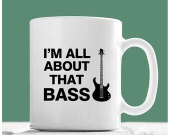 Bass Mug, I'm All About That Bass, Electric Bass Coffee Mug, Bass Guitar Mug, Bass Player Gifts, Bass Guitar Gifts, Bass Guitar Coffee Mug