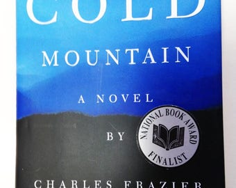 Cold Mountain - A Novel by Charles Frazier - 1997 Stated First Edition Hard cover with dustjacket