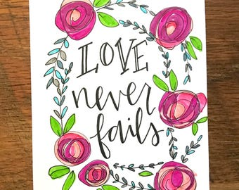 """Hand Lettered Print """"Love Never Fails"""" **Can Customize**"""