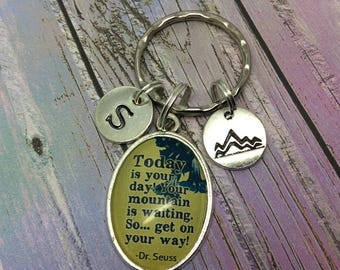 """Dr Seuss Keyring, Dr Seuss Quote, Dr Seuss Jewelry, Dr Seuss Jewellery, """"Today is your day, your mountain is waiting so get on your way"""""""