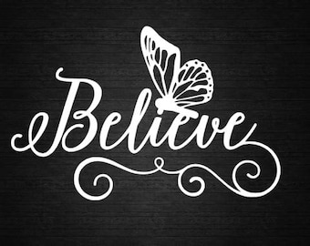Butterfly Believe Scroll Vinyl Decal, Car Decal, Door Decal, Computer Decal, Wall Decal