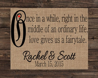 Burlap Print Personalized Wedding Anniversary Gift Fabric Art Print  - Once In a While Right In the Middle of An Ordinary Life ... (#1431B)